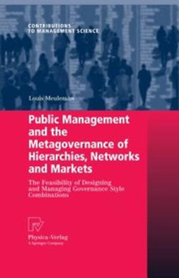 Meuleman, Louis - Public Management and the Metagovernance of Hierarchies, Networks and Markets, ebook