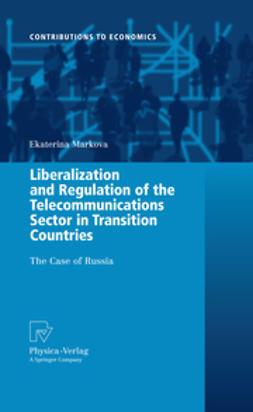 Markova, Ekaterina - Liberalization and Regulation of the Telecommunications Sector in Transition Countries, e-kirja