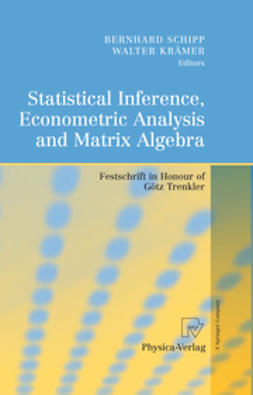 Kräer, Walter - Statistical Inference, Econometric Analysis and Matrix Algebra, e-bok