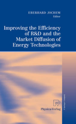 Jochem, Eberhard - Improving the Efficiency of R&D and the Market Diffusion of Energy Technologies, ebook