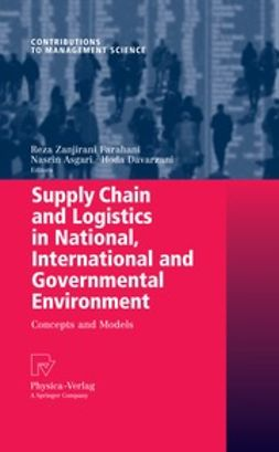 Farahani, Reza Zanjirani - Supply Chain and Logistics in National, International and Governmental Environment, ebook