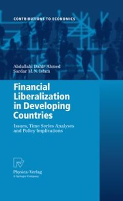 Ahmed, Abdullahi Dahir - Financial Liberalization in Developing Countries, ebook