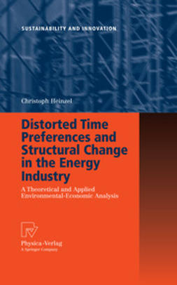 Heinzel, Christoph - Distorted Time Preferences and Structural Change in the Energy Industry, ebook