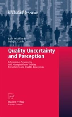 Wankhade, Lalit - Quality Uncertainty and Perception, ebook