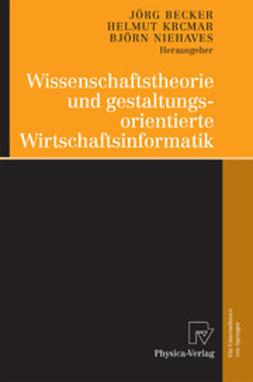 Becker, Jörg - Wissenschaftstheorie und gestaltungsorientierte Wirtschaftsinformatik, ebook