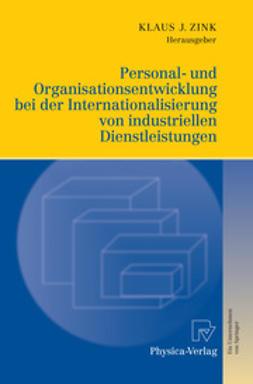 Zink, Klaus J. - Personal- und Organisationsentwicklung bei der Internationalisierung von industriellen Dienstleistungen, ebook