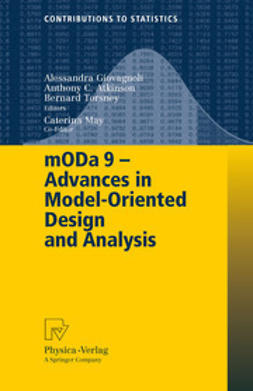 Giovagnoli, Alessandra - mODa 9 – Advances in Model-Oriented Design and Analysis, ebook