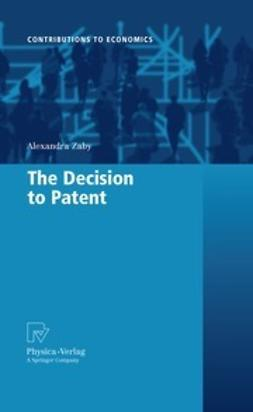 Zaby, Alexandra - The Decision to Patent, ebook