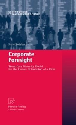 Rohrbeck, René - Corporate Foresight, ebook
