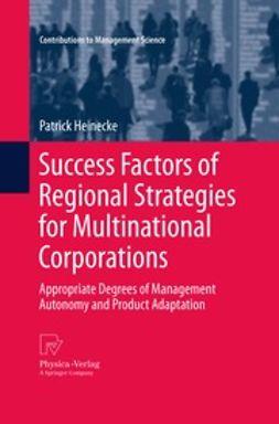 Heinecke, Patrick - Success Factors of Regional Strategies for Multinational Corporations, ebook