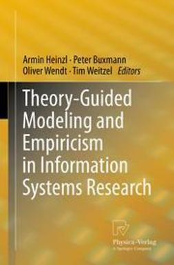 Heinzl, Armin - Theory-Guided Modeling and Empiricism in Information Systems Research, ebook