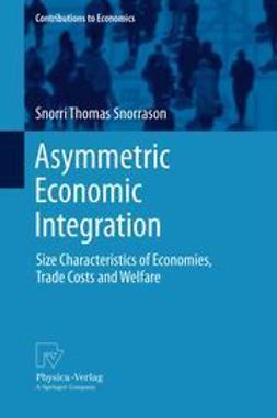 Snorrason, Snorri Thomas - Asymmetric Economic Integration, ebook