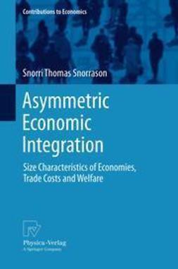 Snorrason, Snorri Thomas - Asymmetric Economic Integration, e-bok