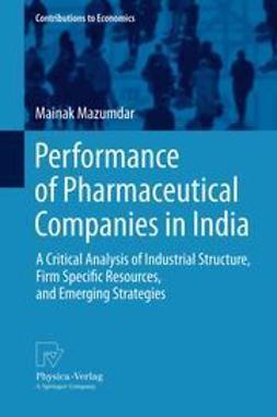 Mazumdar, Mainak - Performance of Pharmaceutical Companies in India, ebook