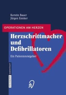 Bauer, Kerstin - Herzschrittmacher und Defibrillatoren, e-bok