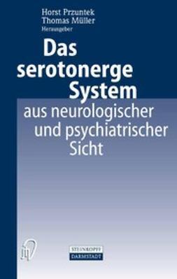 Müller, Thomas - Das serotonerge System aus neurologischer und psychiatrischer Sicht, ebook