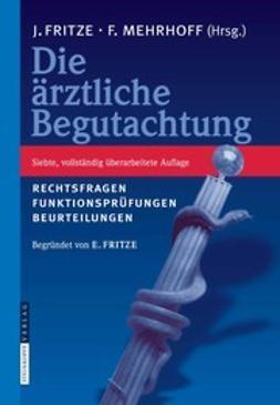 Fritze, Jürgen - Die ärztliche Begutachtung, ebook