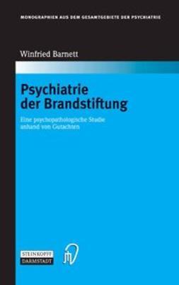 Barnett, Winfried - Psychiatrie der Brandstiftung, ebook