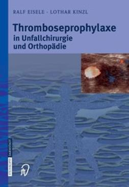Thromboseprophylaxe in Unfallchirurgie und Orthopädie