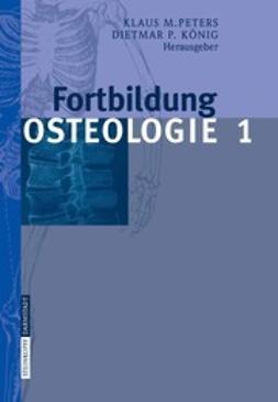 König, Dietmar P. - Fortbildung Osteologie 1, ebook