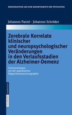 Pantel, Johannes - Zerebrale Korrelate klinischer und neuropsychologischer Veränderungen in den Verlaufsstadien der Alzheimer-Demenz, ebook