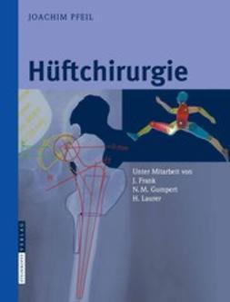 Pfeil, Joachim - Hüftchirurgie, ebook