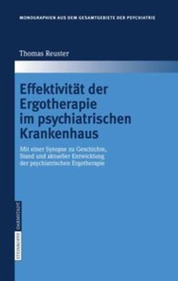 Reuster, Thomas - Effektivität der Ergotherapie im psychiatrischen Krankenhaus, ebook