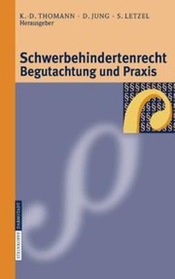 Jung, Detlev - Schwerbehindertenrecht Begutachtung und Praxis, ebook