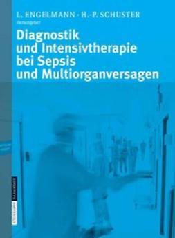 Engelmann, Lothar - Diagnostik und Intensivtherapie bei Sepsis und Multiorganversagen, ebook
