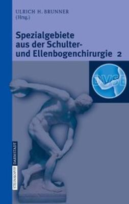 Brunner, Ulrich H. - Spezialgebiete aus der Schulter- und Ellenbogenchirurgie 2, ebook