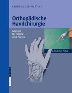 Martini, Abdul Kader - Orthopädische Handchirurgie, ebook
