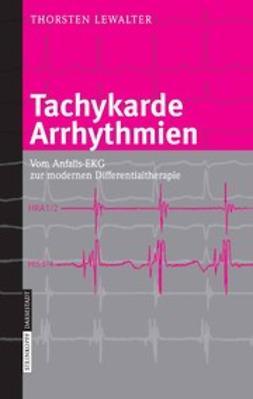 Lewalter, Thorsten - Tachykarde Arrhythmien, e-kirja