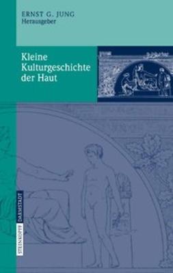 Jung, Ernst G. - Kleine Kulturgeschichte der Haut, ebook