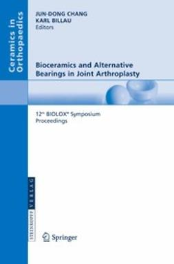 Billau, Karl - Bioceramics and Alternative Bearings in Joint Arthroplasty, ebook