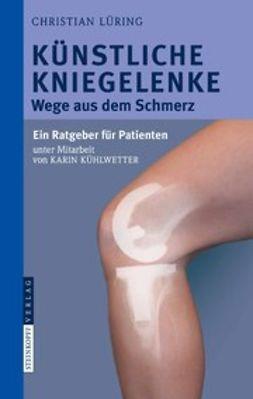 Lüring, Christian - Künstliche Kniegelenke, ebook
