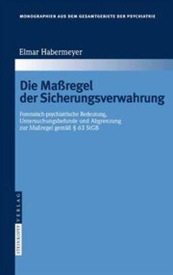 Habermeyer, Elmar - Die Maßregel der Sicherungsverwahrung, ebook