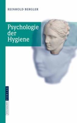 Bergler, Reinhold - Psychologie der Hygiene, ebook