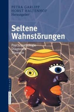 Garlipp, Petra - Seltene Wahnstörungen, e-bok