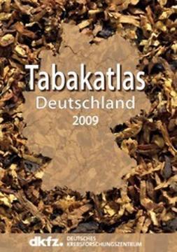Pötschke-Langer, Martina - Tabakatlas Deutschland 2009, ebook