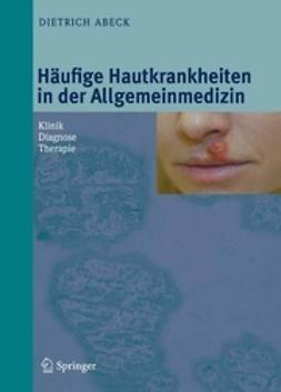 Abeck, Dietrich - Häufige Hautkrankheiten in der Allgemeinmedizin, ebook