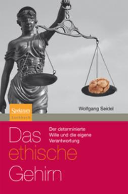 Seidel, Wolfgang - Das ethische Gehirn, ebook