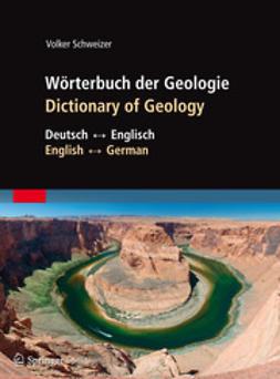 Schweizer, Volker - Wörterbuch der Geologie / Dictionary of Geology, ebook