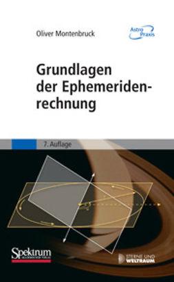 Montenbruck, Oliver - Grundlagen der Ephemeridenrechnung, ebook
