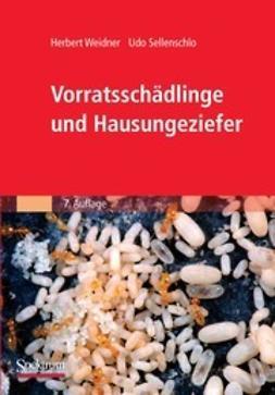 Sellenschlo, Udo - Vorratsschädlinge und Hausungeziefer, ebook