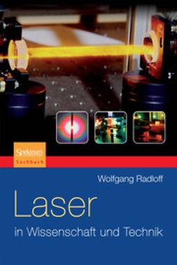 Radloff, Wolfgang - Laser in Wissenschaft und Technik, ebook