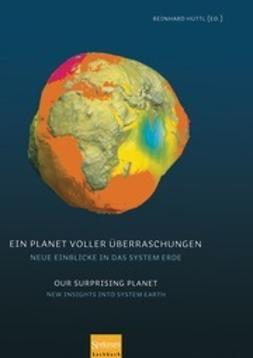 Hüttl, Reinhard F. J. - Ein Planet voller Überraschungen/Our Surprising Planet, ebook