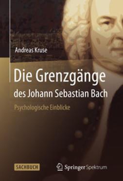 Kruse, Andreas - Die Grenzgänge des Johann Sebastian Bach, ebook