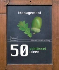 Russell-Walling, Edward - 50 Schlüsselideen Management, e-bok
