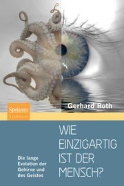 Roth, Gerhard - Wie einzigartig ist der Mensch?, ebook