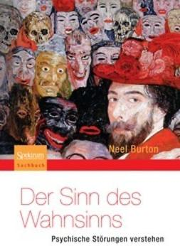 Burton, Neel - Der Sinn des Wahnsinns, ebook